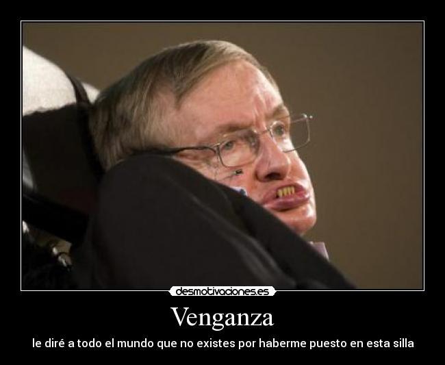 Carteles de Hawking Pag. 14 | Desmotivaciones