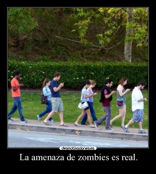 La amenaza de zombies es real. -