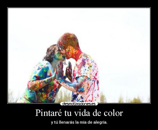 Pintaré tu vida de color -