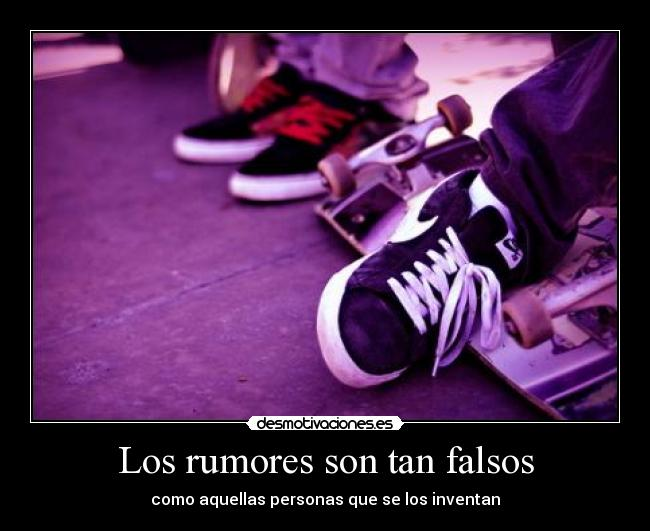 Los rumores son tan falsos -