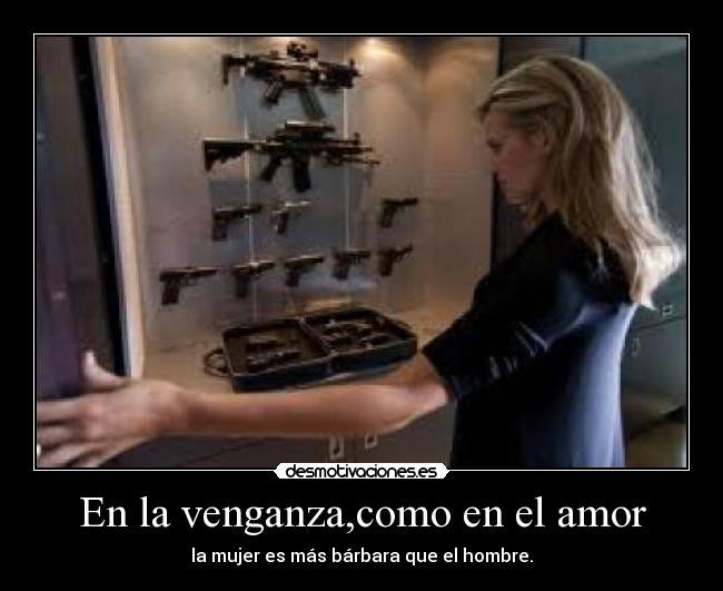 en la Venganza Como en el Amor la Mujer es Más Bárbara Que el Hombre en la Venganza,como en el Amor