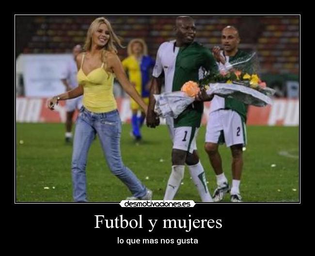 Futbol Y Mujeres Lo Que Mas Nos Gusta