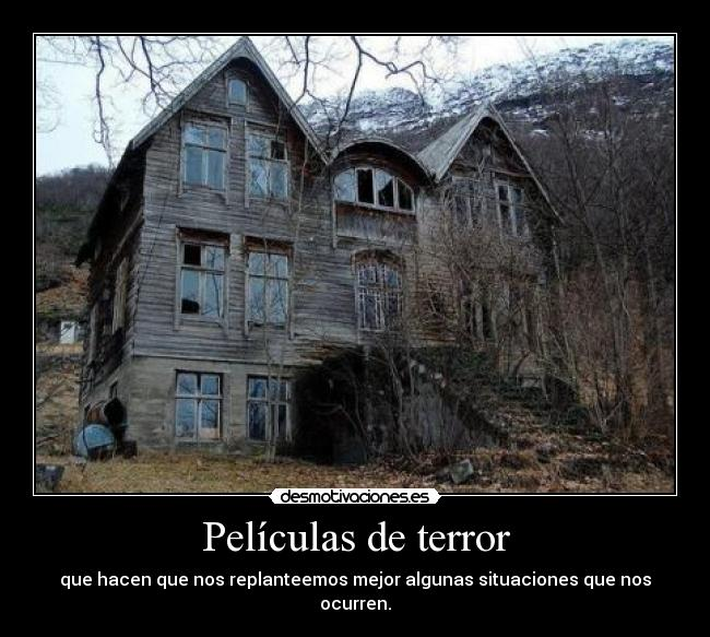 Pel culas de terror desmotivaciones - Casas de peliculas ...