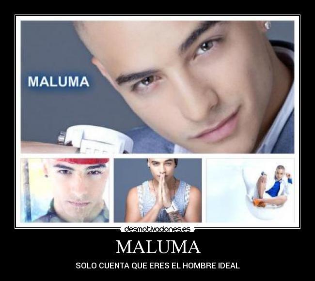 carteles maluma desmotivaciones: desmotivaciones.es/5798035/MALUMA