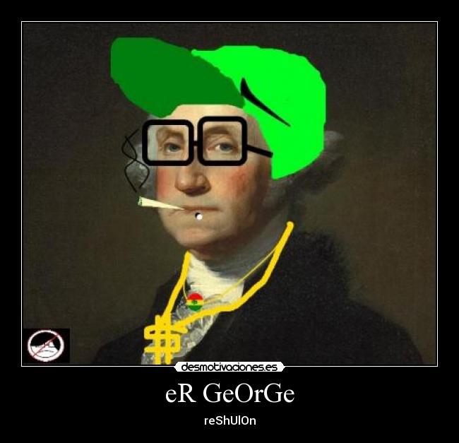 eR GeOrGe - reShUlOn