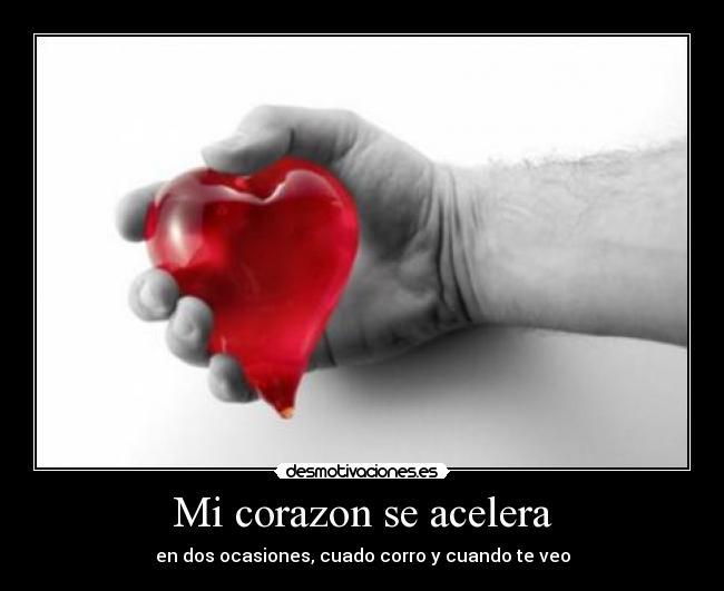 carteles corazon corazon acelera dos ocasiones cuando corro veo