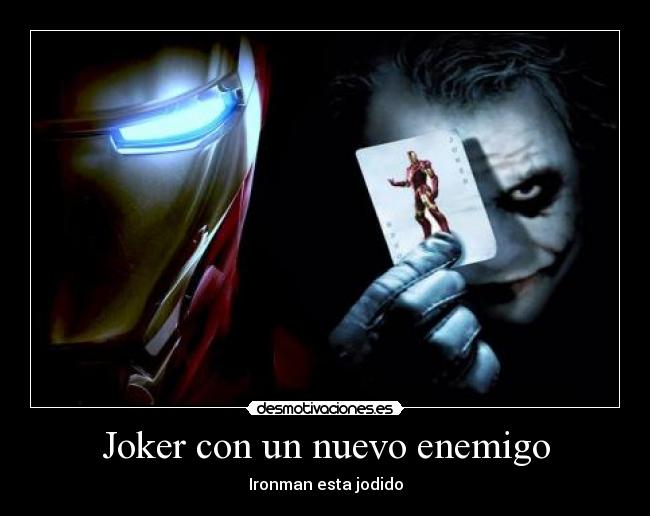 Joker con un nuevo enemigo - Ironman esta jodido