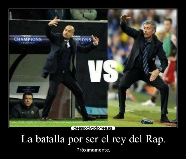 carteles sorry for party rocking imaxi intruders mourinho llourinho pep guardiola eau pep rap futbol desmotivaciones