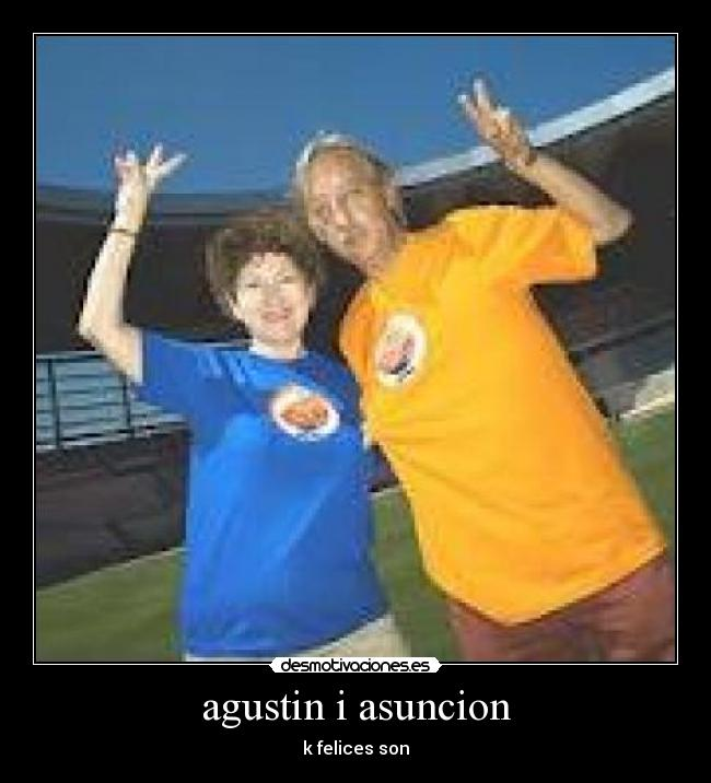agustin i asuncion - k felices son