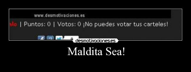 Maldita Sea! -