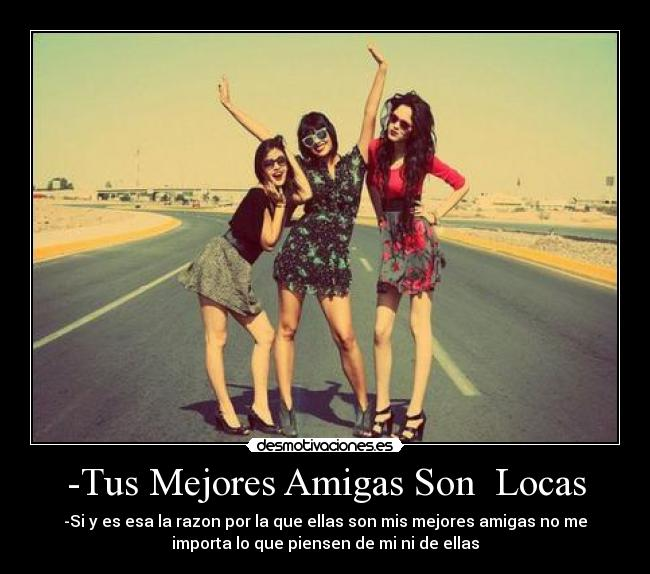Son Mis Mejores Amigas Meimporta Que Piensen Ellas