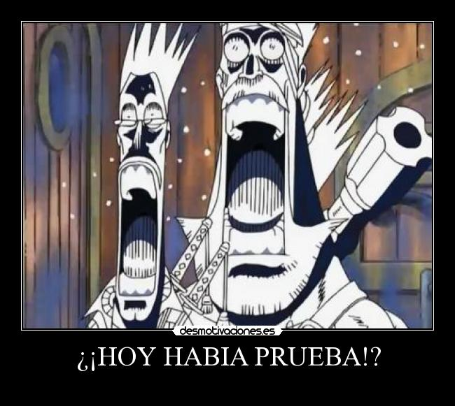HOY HABIA PRUEBA!? - 