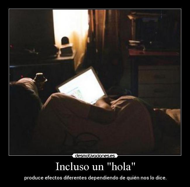"""Incluso un """"hola"""" (FOTO) (Desmotivaciones)"""