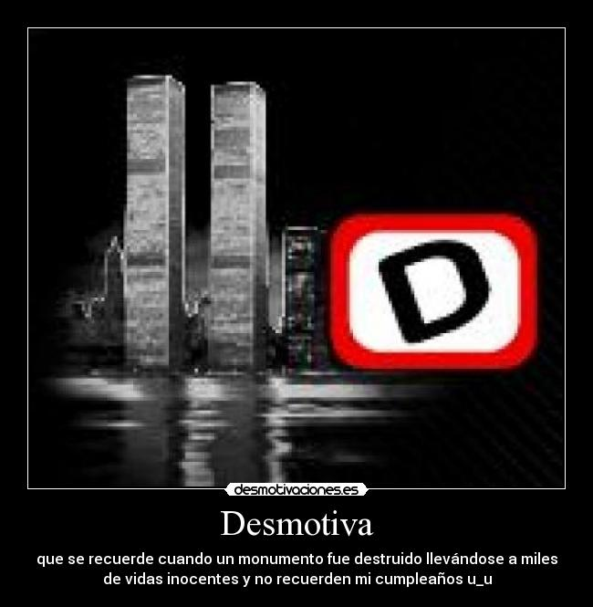 Desmotiva - que se recuerde cuando un monumento fue destruido llevndose a miles