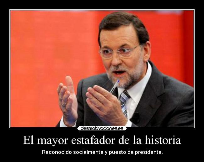 Mriano Rajoy practicando el timo de la estampita; CON EL DINERO QUE EL GOBIERNO ROBA A LOS PENSIONISTAS, RESCATAN A LAS AUTOPISTAS