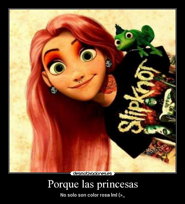 Porque las princesas - No solo son color rosa lml (>_