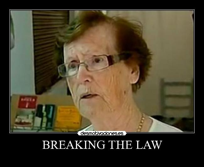 BREAKING THE LAW -