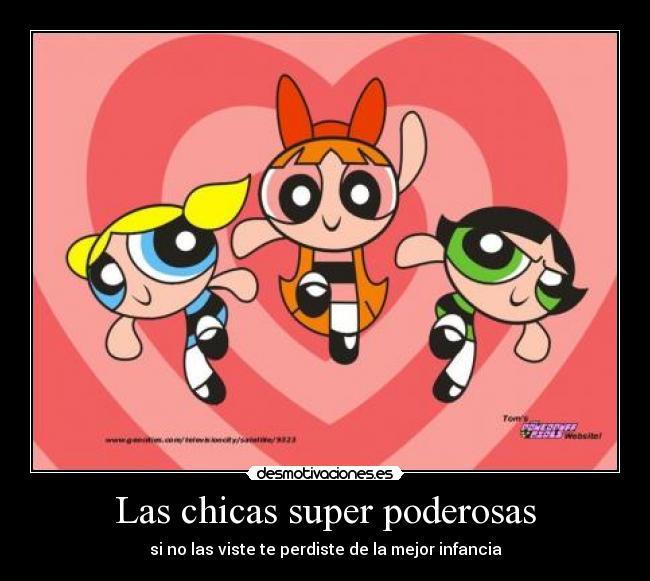 Las chicas super poderosas carteles las chicas superpoderosas desmotivaciones