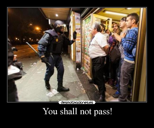 You shall not pass! -