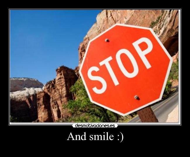 And smile :) -