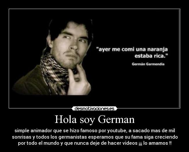 [ Imágenes ] Desmotivaciones de Hola Soy Germán