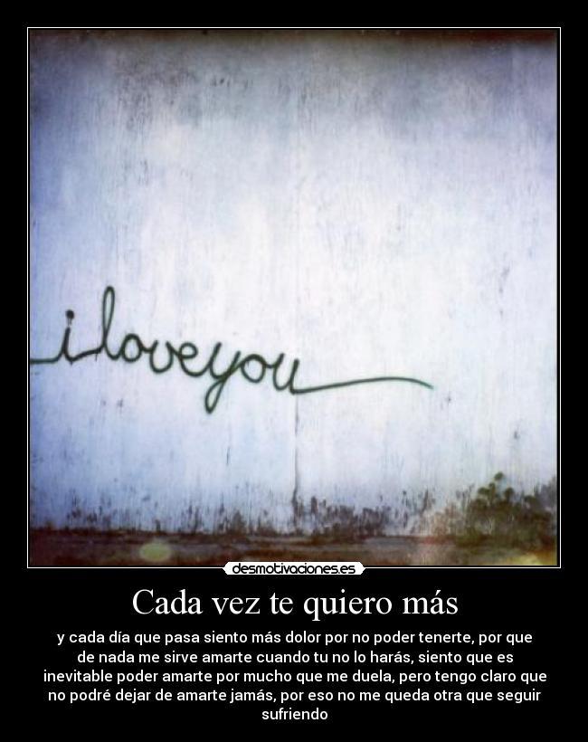 cada vez te quiero mas: