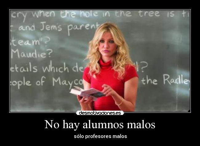 carteles hay alumnos malos solo profesores cameron diaz desmotivaciones