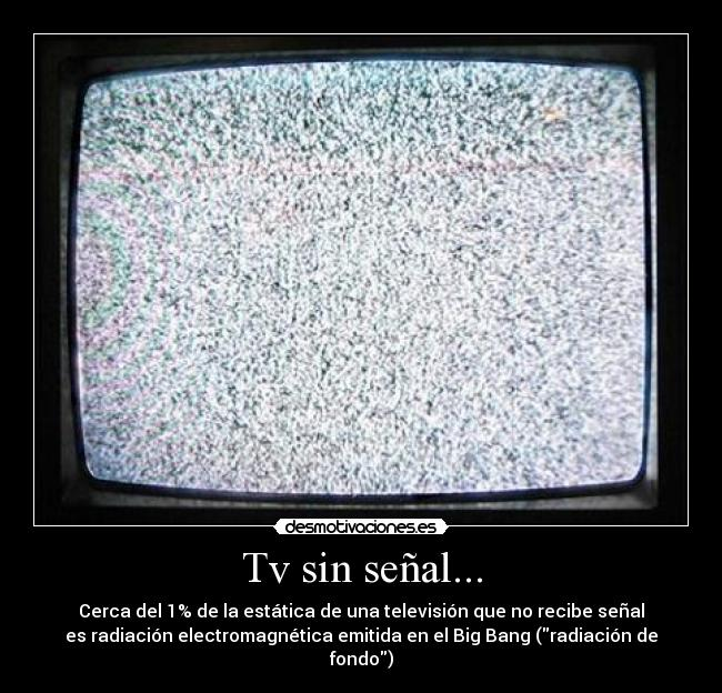 Tv sin se al desmotivaciones for Perdida de senal tv