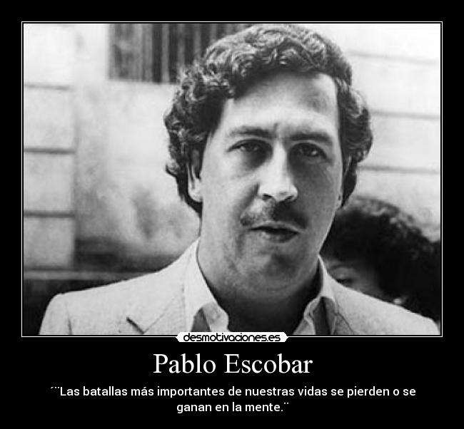 Pablo Emilio Escobar Gaviria, El Post Que Se Merece