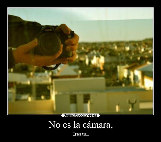 http://img.desmotivaciones.es/201210/camara_6.jpg