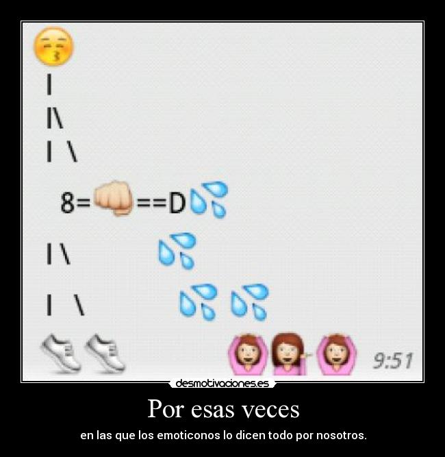 Por esas veces - en las que los emoticonos lo dicen todo por nosotros.
