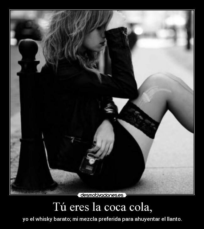 Tú Eres La Coca Cola Desmotivaciones