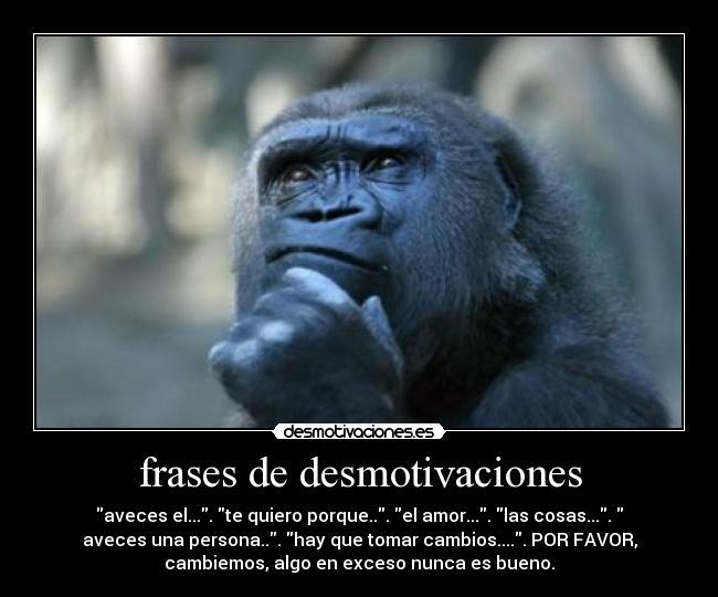 Frases De Desmotivaciones Desmotivaciones