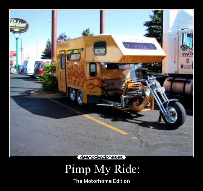 Pimp My Ride: - The Motorhome Edition