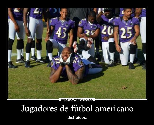 Carteles y Desmotivaciones de jugadores de futbol americano distraidos