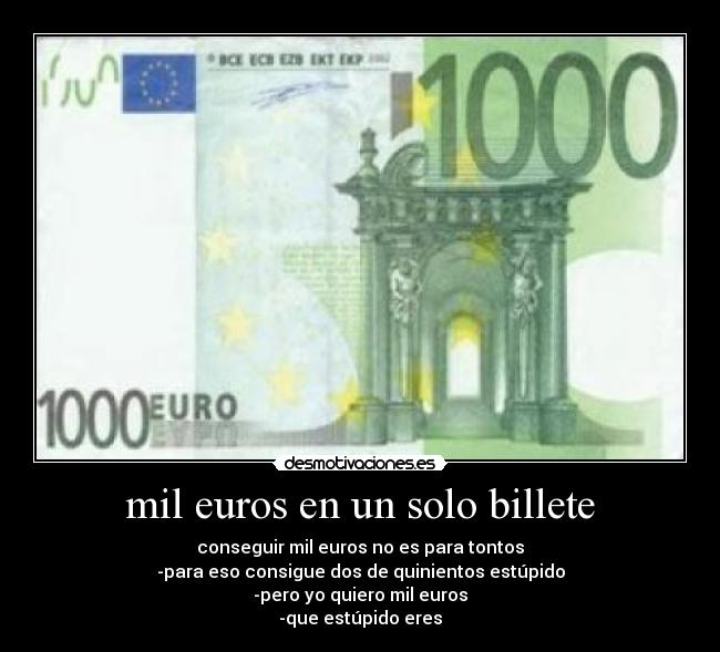 Mil euros en un solo billete desmotivaciones - Amueblar casa por 1000 euros ...