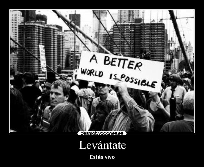 carteles wake youre alive better world possible desmotivaciones