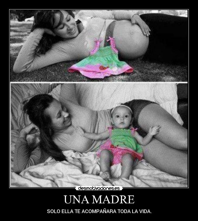 carteles madre una madre mujeres embarazadas hijos nacimientos imagenes amor ternura desmotivaciones