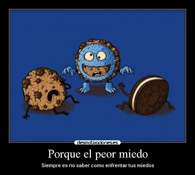 miedo peor miedo monstruo come galletas galletas oreo desmotivaciones