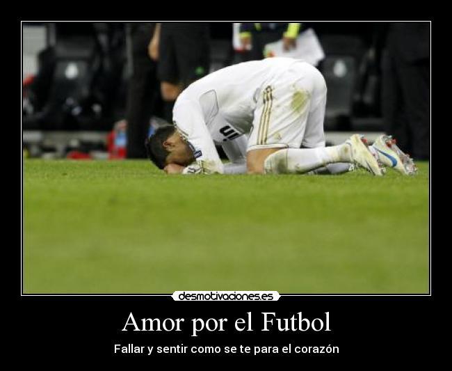 Amor por el Futbol | Desmotivaciones