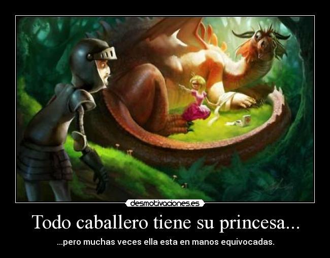 Todo caballero tiene su princesa desmotivaciones - Caballeros y princesas literas ...
