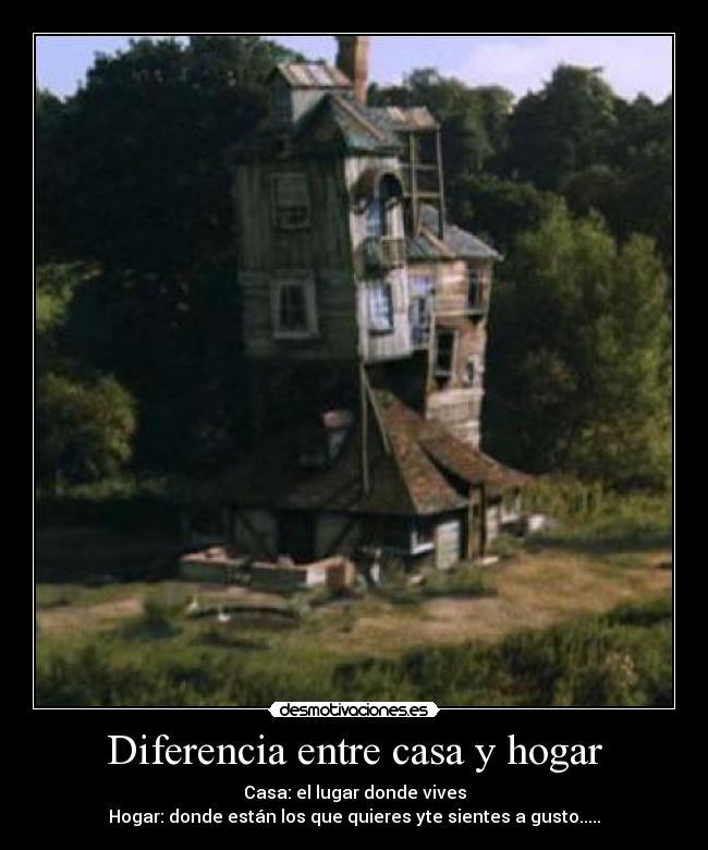 diferencia entre casa y hogar desmotivaciones