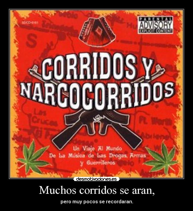 origin of narcocorridos Corridosthe corrido in its usual form is a ballad of eight-syllable, four-line stanzas sung to a simple tune in fast waltz time, now often in polka rhythm.