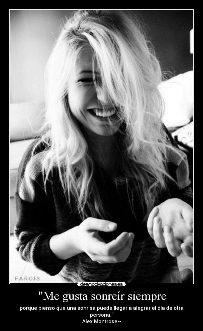 Me Gusta Sonreír Siempre Desmotivaciones