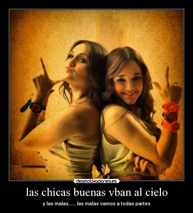 Las Chicas Buenas Vban Al Cielo Desmotivaciones