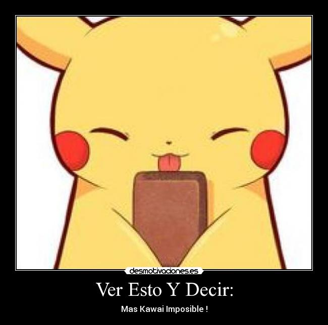 Carteles pikachu kawai chocolate ternura desmotivaciones