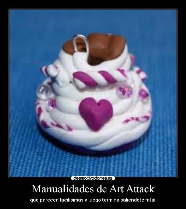 Manualidades De Art Attack Desmotivaciones