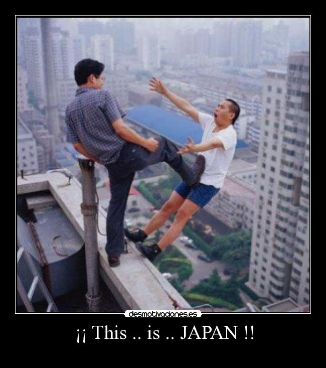 ¡¡ This .. is .. JAPAN !! -