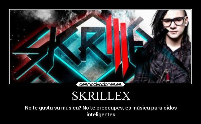 Desmotivaciones de Skrillex