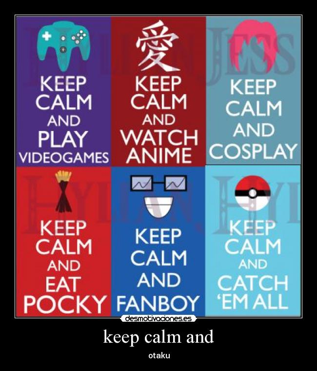 Carteles Anime Otaku Keep Calm And Play Videogames Cosplay Pocky Fanboy Desmotivaciones